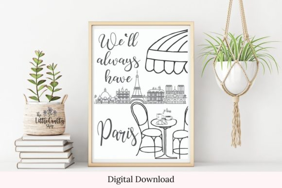 Print on Demand: We'll Always Have Paris -  Wall Art Graphic Print Templates By The Little Crafty Shop