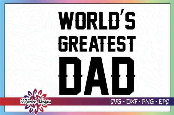 Download Free 1 World Best Dad Svg Designs Graphics for Cricut Explore, Silhouette and other cutting machines.