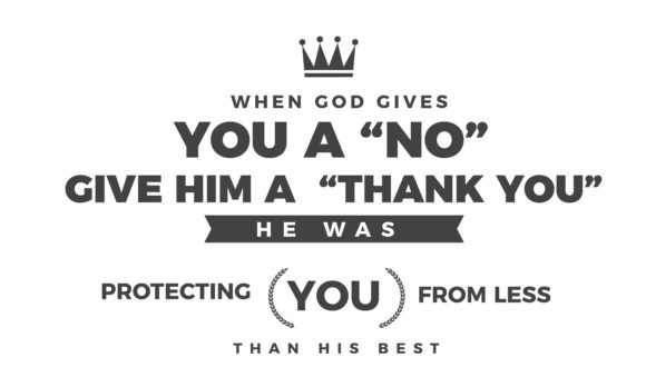 Download Free When God Gives You A No Give Him A Graphic By Baraeiji for Cricut Explore, Silhouette and other cutting machines.