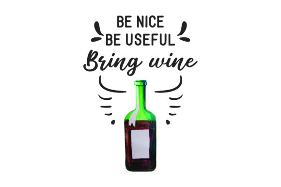 Download Free Be Nice Be Useful Bring Wine Svg Cut File By Creative Fabrica for Cricut Explore, Silhouette and other cutting machines.