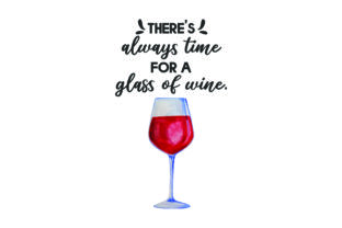 There's Always Time for a Glass of Wine Wine Craft Cut File By Creative Fabrica Crafts