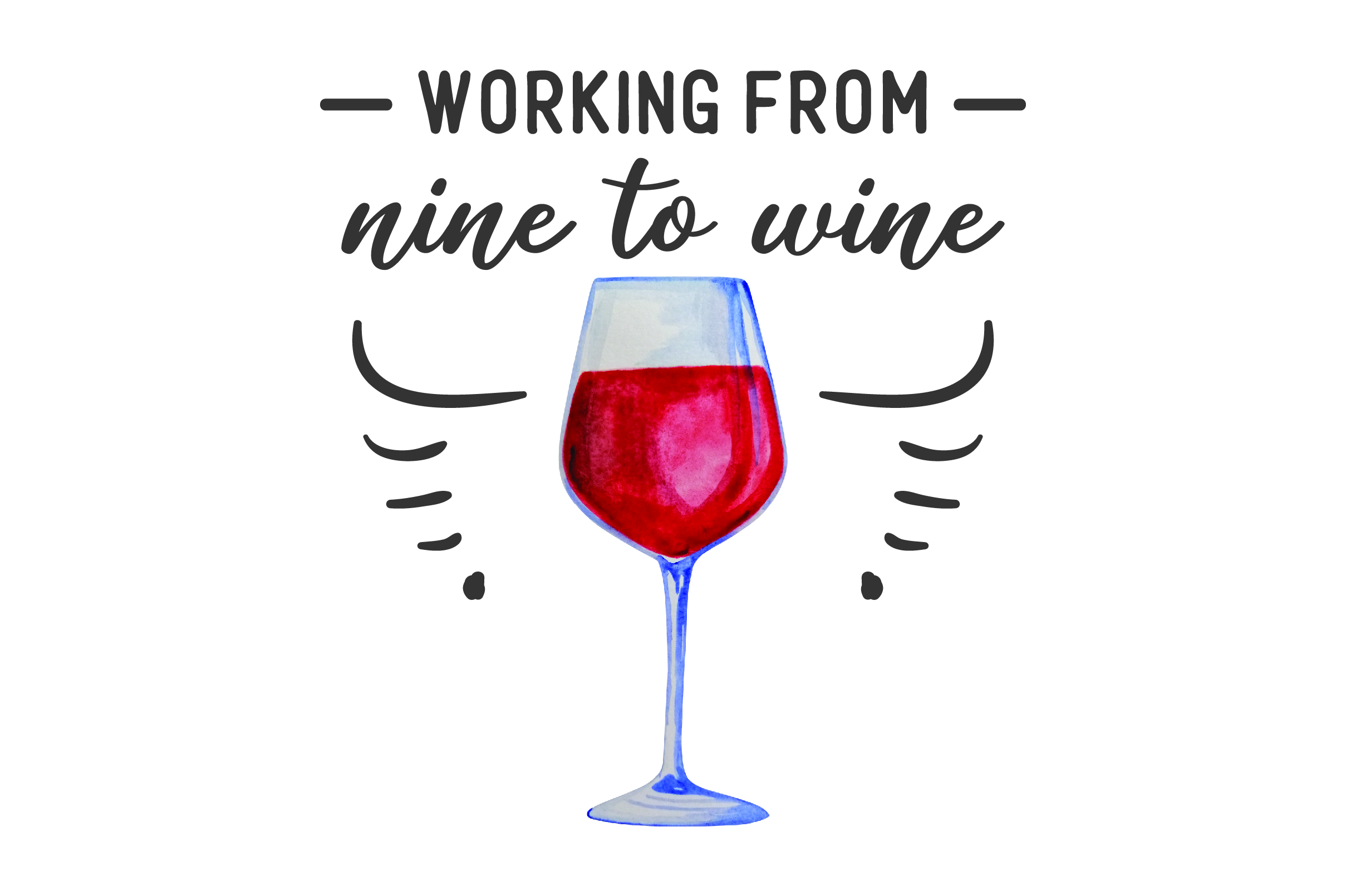 Download Free Working From Nine To Wine Svg Cut File By Creative Fabrica for Cricut Explore, Silhouette and other cutting machines.
