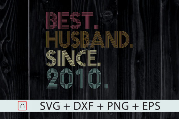 Download Free Best Husband Since 2010 Graphic By Novalia Creative Fabrica for Cricut Explore, Silhouette and other cutting machines.