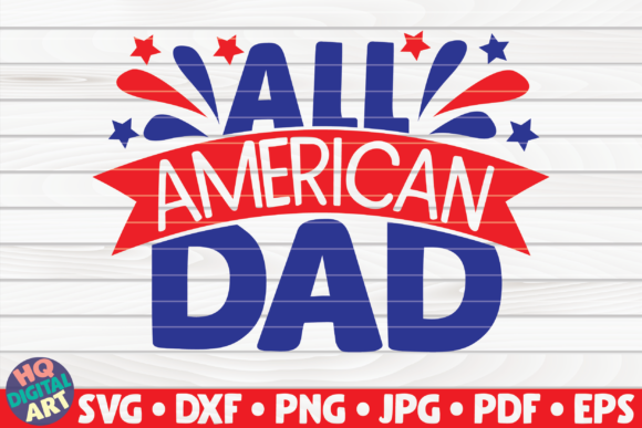 Download Free All American Dad Graphic By Mihaibadea95 Creative Fabrica for Cricut Explore, Silhouette and other cutting machines.