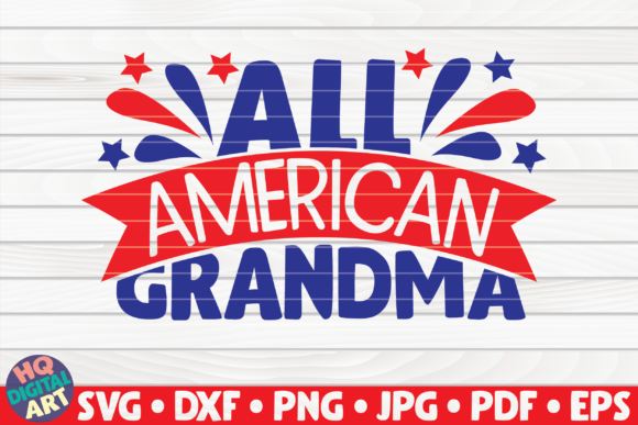 Download Free All American Grandma Graphic By Mihaibadea95 Creative Fabrica for Cricut Explore, Silhouette and other cutting machines.