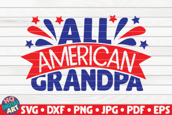 Download Free All American Grandpa Graphic By Mihaibadea95 Creative Fabrica for Cricut Explore, Silhouette and other cutting machines.