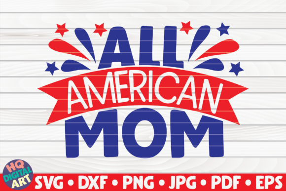 Download Free All American Mom Graphic By Mihaibadea95 Creative Fabrica for Cricut Explore, Silhouette and other cutting machines.