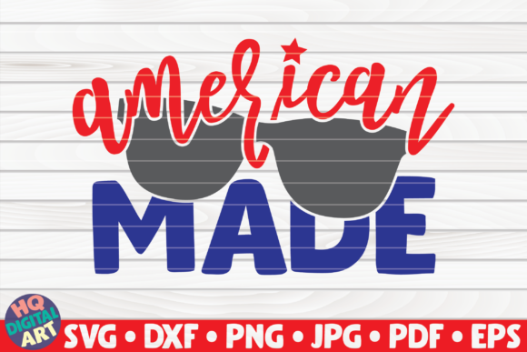 American Made 4th Of July Quote Graphic By Mihaibadea95