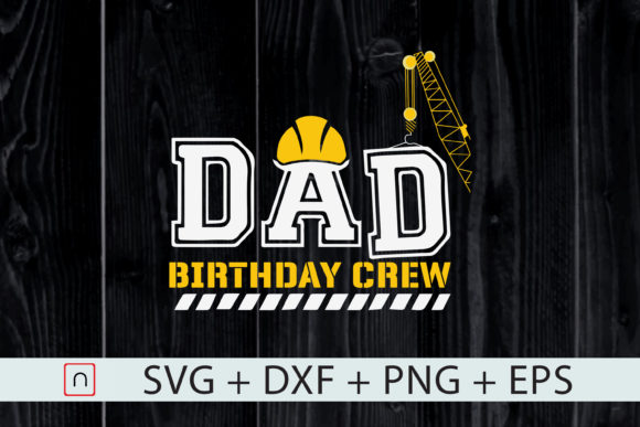 Download Free Dad Birthday Crew Graphic By Novalia Creative Fabrica for Cricut Explore, Silhouette and other cutting machines.