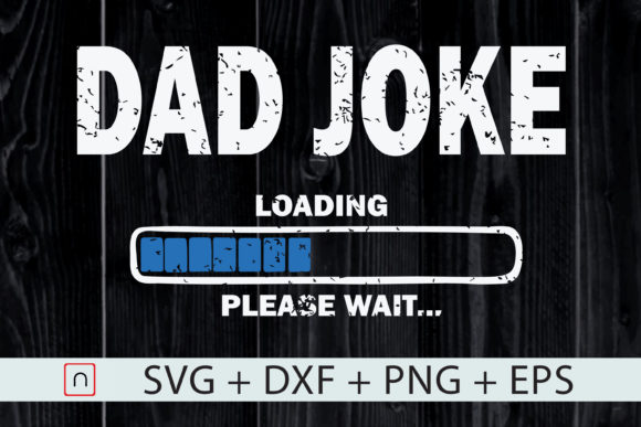 Print on Demand: Dad Joke Loading Please Wait Graphic Print Templates By Novalia