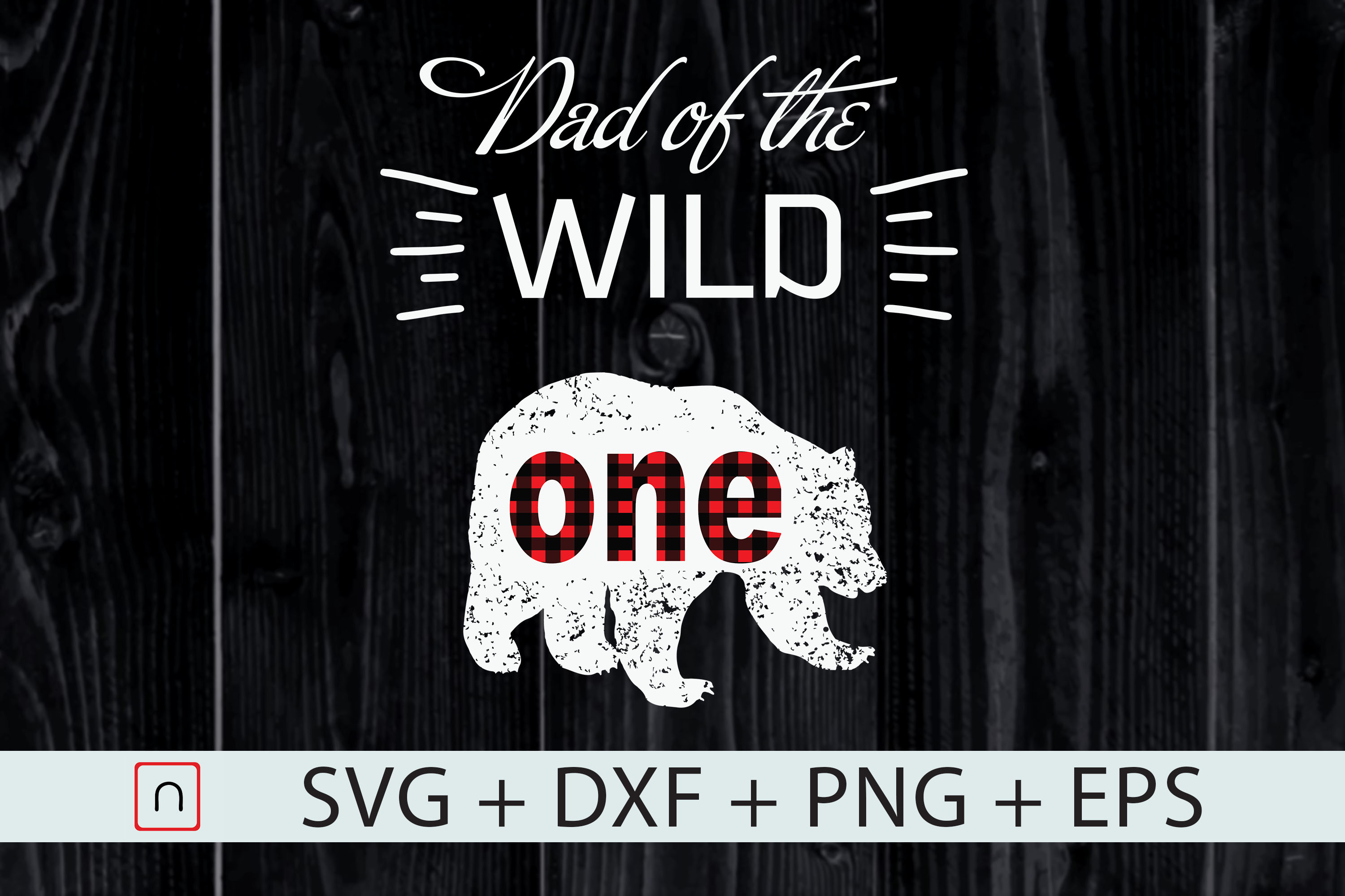 Download Free Dad Of The Wild One Bear Papa Father S Day Graphic By Novalia for Cricut Explore, Silhouette and other cutting machines.
