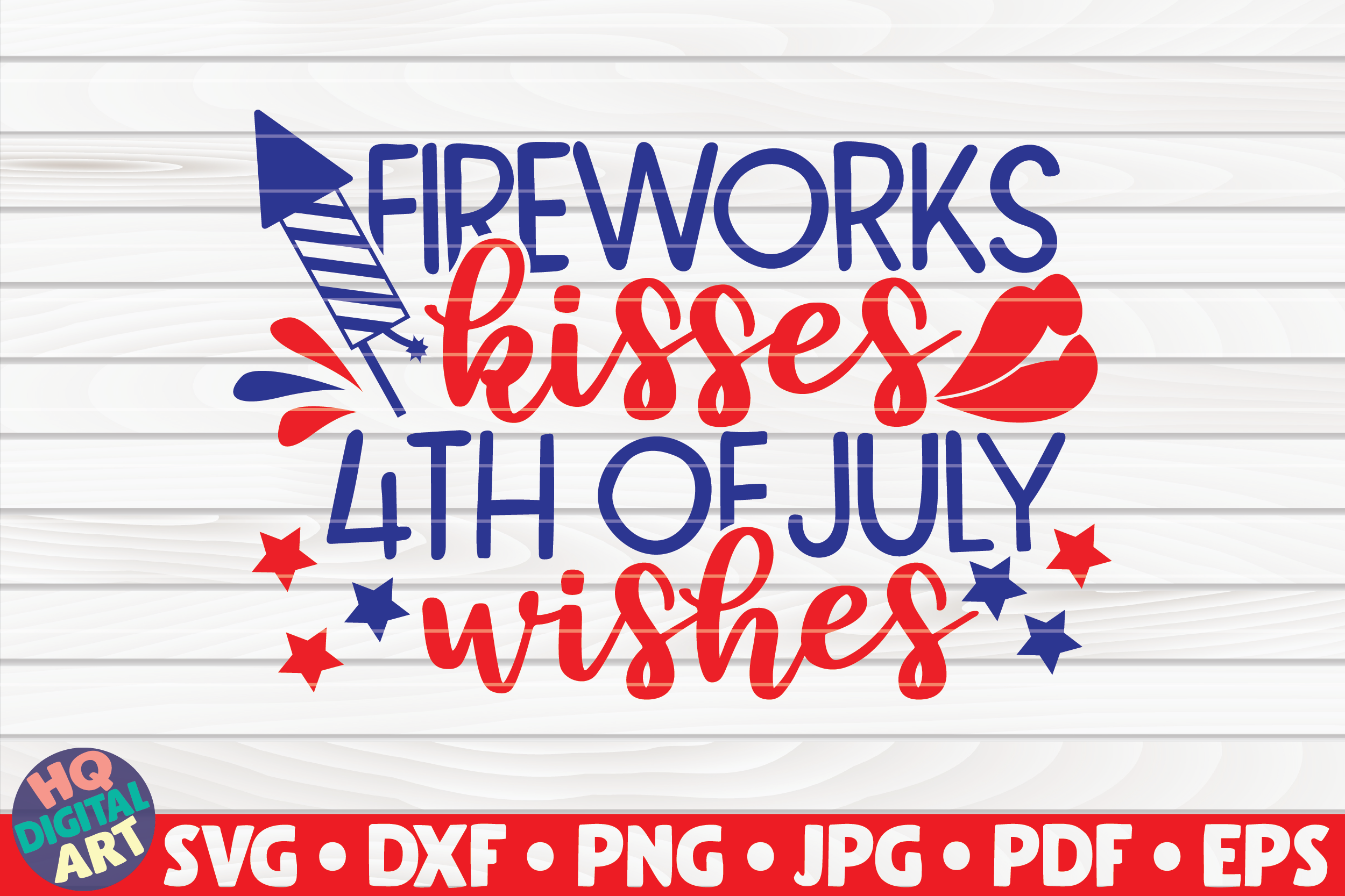 Download Free Fireworks Kisses 4th Of July Wishes Graphic By Mihaibadea95 for Cricut Explore, Silhouette and other cutting machines.