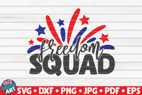 Download Free Freedom Squad 4th Of July Quote Graphic By Mihaibadea95 Creative Fabrica for Cricut Explore, Silhouette and other cutting machines.