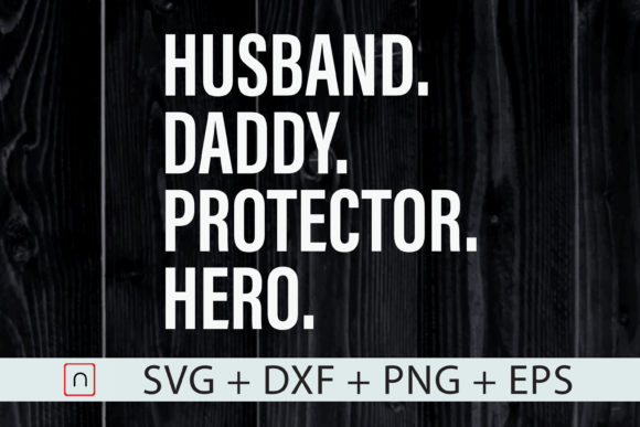 Download Free Husband Daddy Protector Hero Graphic By Novalia Creative Fabrica for Cricut Explore, Silhouette and other cutting machines.