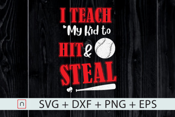 Download Free I Teach My Kid To Hit And Steal Baseball Graphic By Novalia for Cricut Explore, Silhouette and other cutting machines.