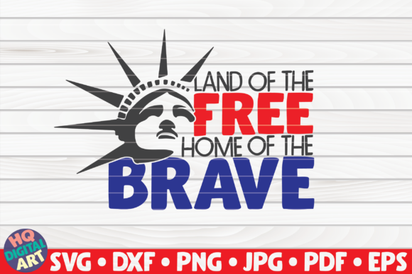 Download Free Land Of The Free Home Of The Brave Graphic By Mihaibadea95 for Cricut Explore, Silhouette and other cutting machines.