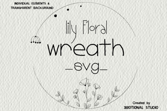 Print on Demand: Lily Floral Wreath Cut File Clip Art Graphic Illustrations By 3Motional