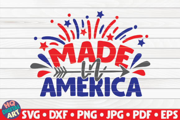 Download Free Made In America 4th Of July Quote Graphic By Mihaibadea95 for Cricut Explore, Silhouette and other cutting machines.