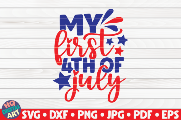 Download Free 1 My First 4th Of July Svg Designs Graphics for Cricut Explore, Silhouette and other cutting machines.