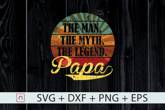 Print on Demand: Papa: Man Myth Legend Graphic Print Templates By Novalia