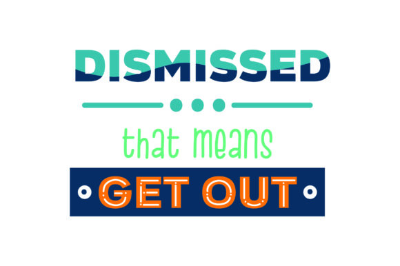 Download Free Dismissed That Means Get Out Svg Cut File By Creative Fabrica for Cricut Explore, Silhouette and other cutting machines.