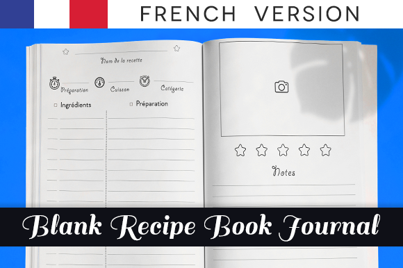 Download Free Blank Recipe Book French Version For Kdp Graphic By Kdp for Cricut Explore, Silhouette and other cutting machines.