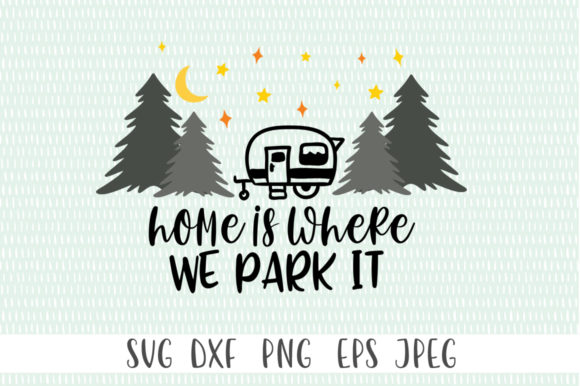 Download Free Camping Home Is Where We Park It Graphic By Simply Cut Co for Cricut Explore, Silhouette and other cutting machines.