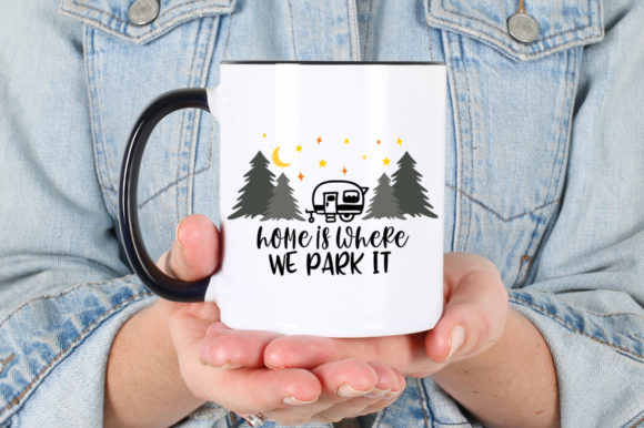 Camping Home Is Where We Park It Graphic By Simply Cut Co