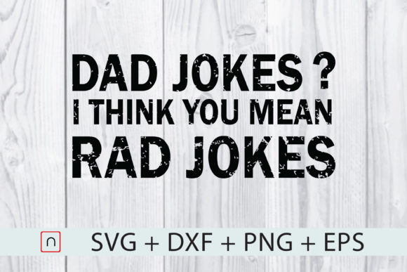 Print on Demand: Dad Jokes I Think You Mean Rad Jokes   Graphic Print Templates By Novalia