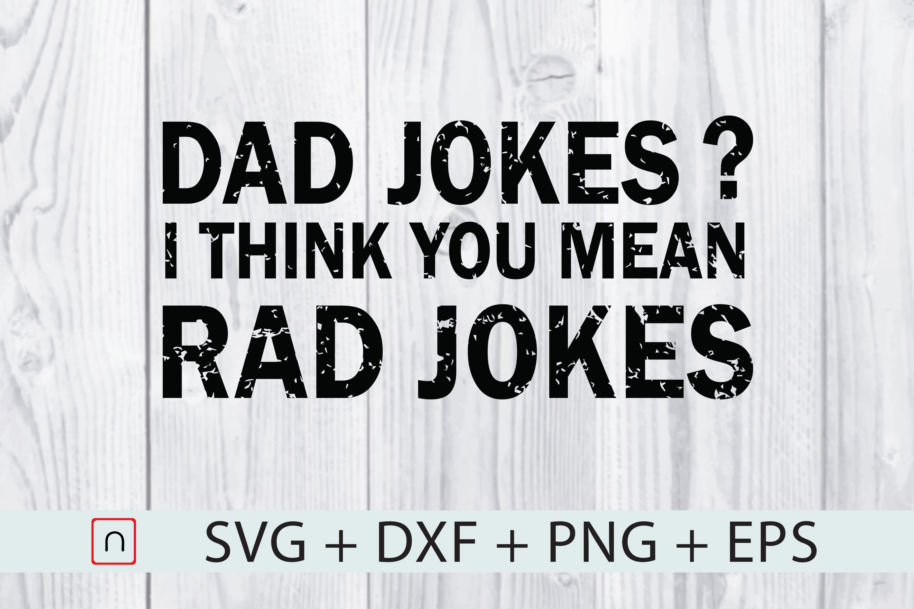 Download Free Dad Jokes I Think You Mean Rad Jokes Graphic By Novalia for Cricut Explore, Silhouette and other cutting machines.