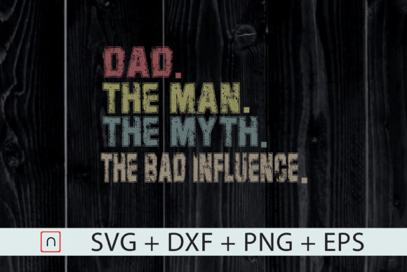 Download Free Dad The Man The Myth The Legend Graphic By Novalia Creative for Cricut Explore, Silhouette and other cutting machines.