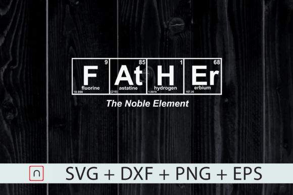 Download Free Father The Noble Element Geeky Graphic By Novalia Creative Fabrica for Cricut Explore, Silhouette and other cutting machines.