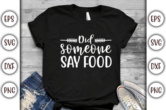 Print on Demand: Funny Mom Design, Did Someone Say Food Graphic Print Templates By GraphicsBooth