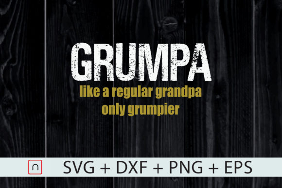 Download Free Grumpa Regular Grandpa Only Grumpier Graphic By Novalia for Cricut Explore, Silhouette and other cutting machines.