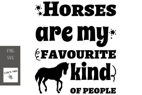 Download Free Horses Are My Favourite Kind Of People Graphic By Fleur De Tango for Cricut Explore, Silhouette and other cutting machines.