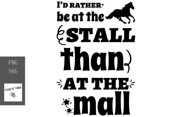 I D Rather Be At The Stall Than At The Graphic By Fleur De