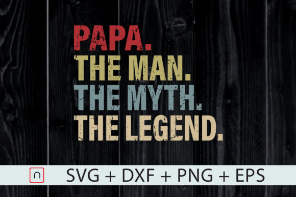 Print on Demand: Papa Man Myth Legend for Dad Father Graphic Print Templates By Novalia