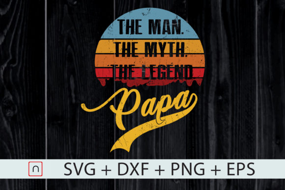 Print on Demand: Papa Man Myth Legend, Father's Day Gift Graphic Print Templates By Novalia