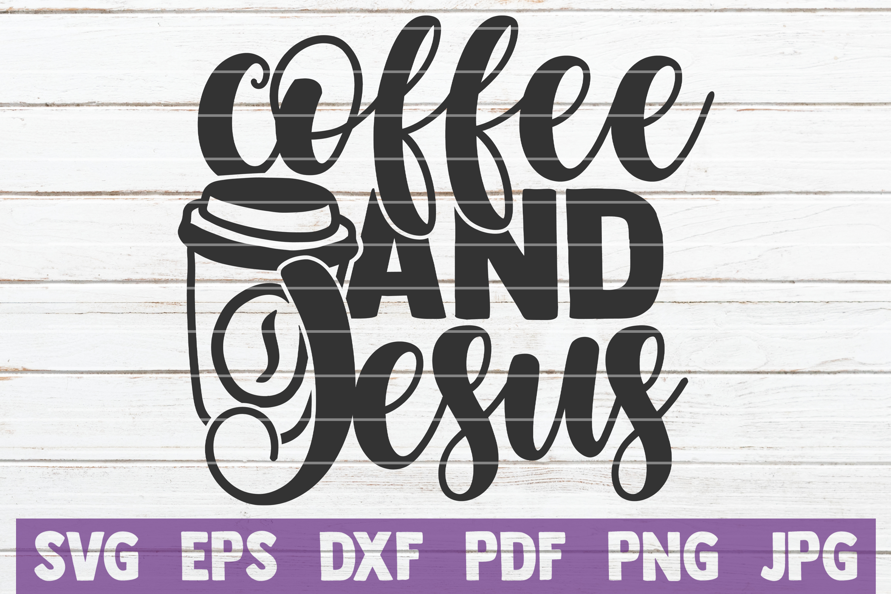 Download Free Coffee And Jesus Graphic By Mintymarshmallows Creative Fabrica for Cricut Explore, Silhouette and other cutting machines.