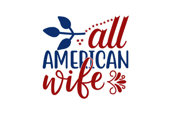 Fourth Of July Design All American Wife Graphic By Graphicsbooth Creative Fabrica