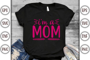 Print on Demand: Funny Mom Design, I'm a Mom Graphic Print Templates By GraphicsBooth