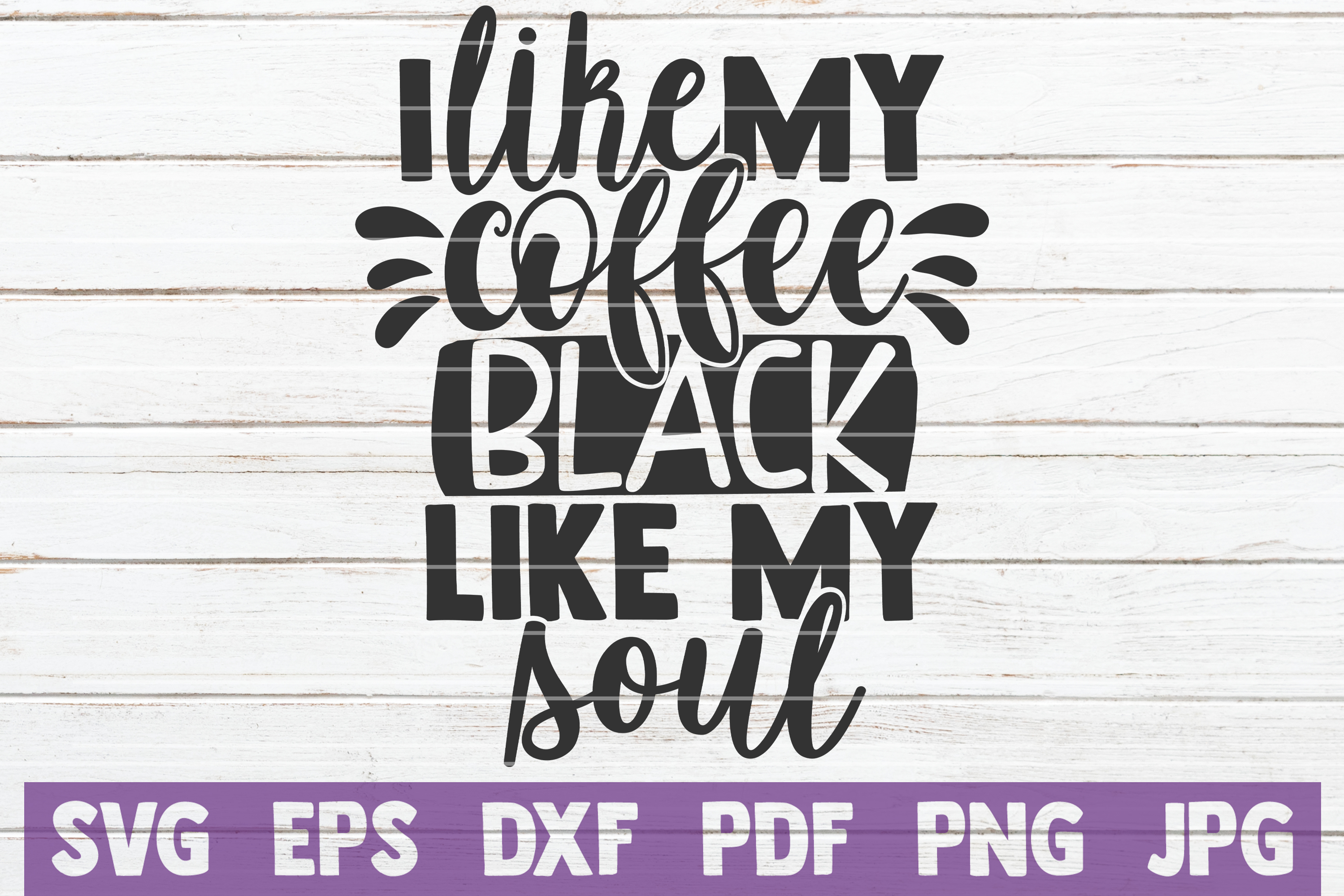 Download Free I Like My Coffee Black Like My Soul Graphic By Mintymarshmallows for Cricut Explore, Silhouette and other cutting machines.