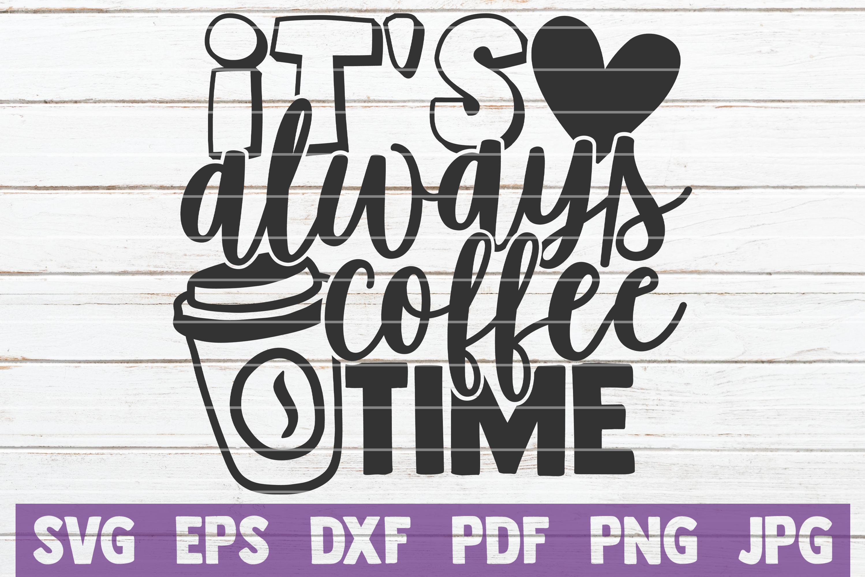 Download Free It S Always Coffee Time Graphic By Mintymarshmallows Creative for Cricut Explore, Silhouette and other cutting machines.
