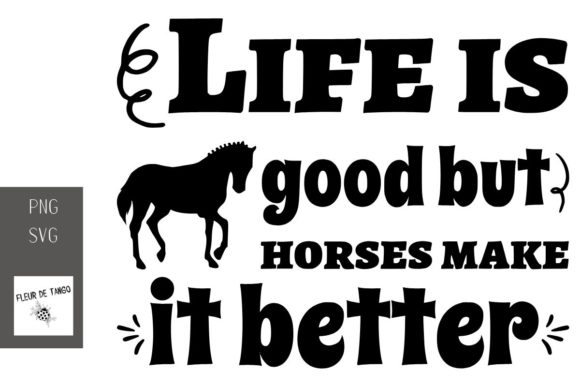 Download Free Life Is Good But Horses Make It Better Graphic By Fleur De Tango SVG Cut Files