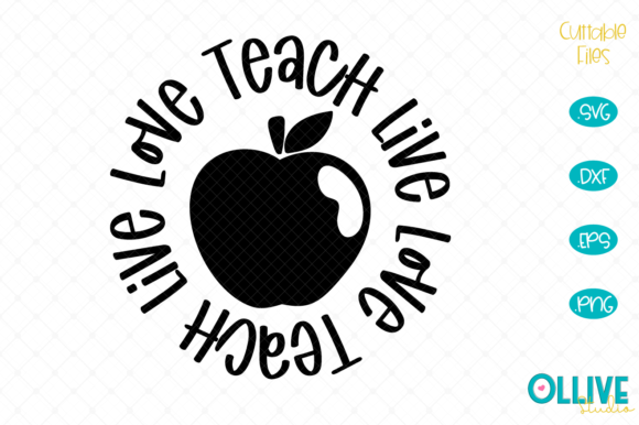 Download Free Love Live Teach Teacher Graphic By Ollivestudio Creative Fabrica for Cricut Explore, Silhouette and other cutting machines.