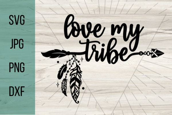 Download Free Love My Tribe Graphic By Talia Smith Creative Fabrica for Cricut Explore, Silhouette and other cutting machines.