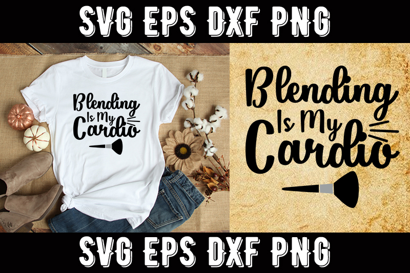 Download Free Makeup Blending Is My Cardio Graphic By Design Store Creative for Cricut Explore, Silhouette and other cutting machines.