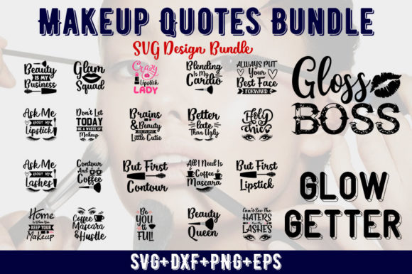 Download Free Makeup Quotes Bundle Graphic By Design Store Creative Fabrica for Cricut Explore, Silhouette and other cutting machines.