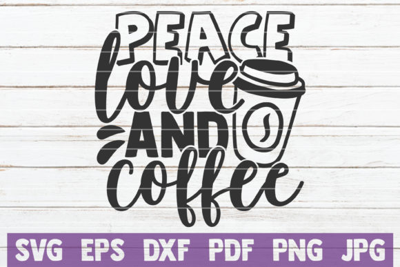 Download Free Peace Love And Coffee Graphic By Mintymarshmallows Creative for Cricut Explore, Silhouette and other cutting machines.