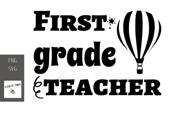 Download Free First Grade Teacher Graphic By Fleur De Tango Creative Fabrica for Cricut Explore, Silhouette and other cutting machines.